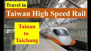 Travel in Taiwan High Speed Rail (Tainan to Taichung)