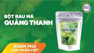 Khám phá sản phẩm Việt | Bột rau má Quảng Thanh