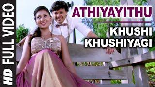 Athiyayithu Full Video Song | Khushi Khushiyagi | Golden Star Ganesh, Amulya