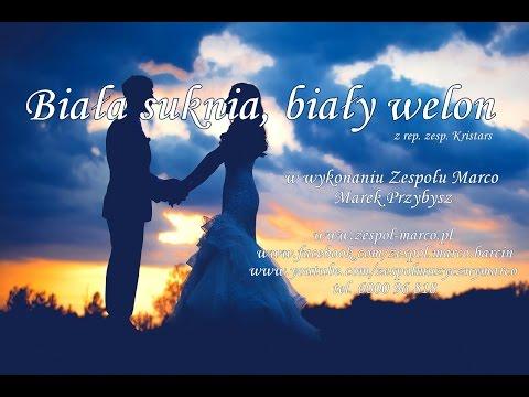 Piosenka Na Pierwszy Taniec - Biała Suknia, Biały Welon W Wykonaniu Zespołu Marco