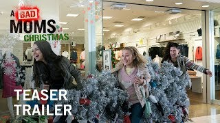A Bad Moms Christmas | Teaser Trailer | Own it Now on Digital HD, Blu-ray™ & DVD