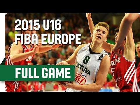 Lithuania v Turkey - Semi-Final – Full Game - 2015 U16 European Championship Men S
