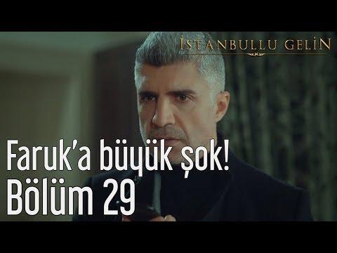 İstanbullu Gelin 29. Bölüm - Faruk'a Büyük Şok!