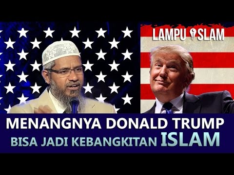 Menangnya Donald Trump Bisa Jadi Kebangkitan Islam | Dr. Zakir Naik