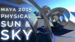 Maya 2015 PHYSICAL SUN AND SKY tutorial | lighting made easy