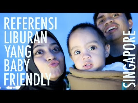 Referensi Liburan yang Baby Friendly - Singapore (Part 1)