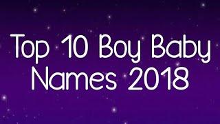Top 10 Boy Baby Names 2018 best kids Children male boys girls baby names