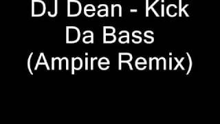 [Hard-Trance] DJ Dean - Kick Da Bass (Ampire Remix)