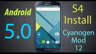 CyanogenMod 12 Android Lollipop 5.0 Galaxy S4 GT-9500 and GT-I9505 INSTALL! Review! Tutorial! 5.0.1