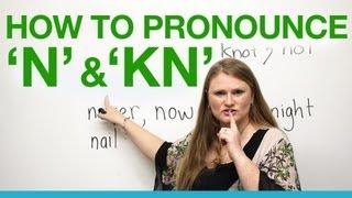 Pronunciation - N, KN
