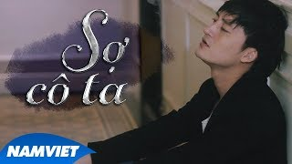 Sợ Cô Ta - Hồ Gia Khánh (MV 4K OFFICIAL) #SCT