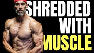 Get Shredded Keep Muscle   3 Tips
