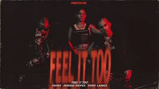 FEEL IT TOO - Tainy, Jessie Reyez, Tory Lanez  (Official Audio)