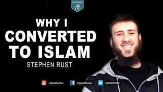 Why I Converted to Islam at a very young age? – Stephen Rust