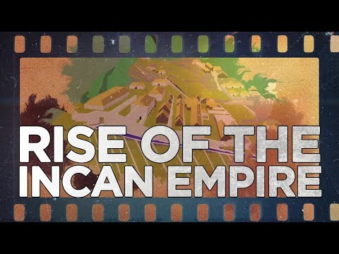 Rise of the Incan Empire