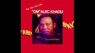 download lagu Om Alec Khaoli — Say You Love Me gratis