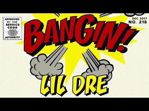 Lil' Dre - Bangin!