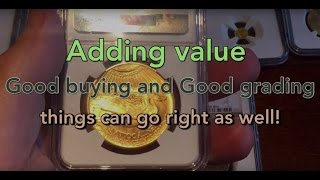Lets look at adding value to gold coins via NGC or PCGS grading.