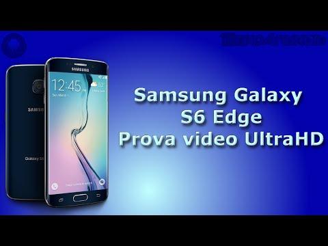 Samsung Galaxy S6 Edge prova video Ultra HD