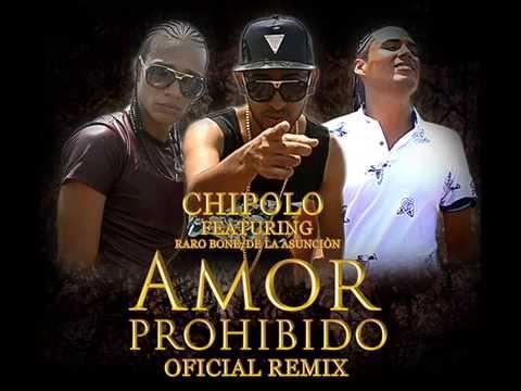 Amor Prohibido Remix Oficial - Chipolo Feat Raro Bone, De LA Asunción
