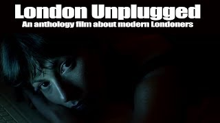 LONDON UNPLUGGED Official Trailer (2019) Anthology film on modern Londoners