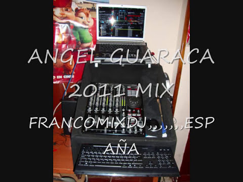 ANGEL GUARACA 2011MIX