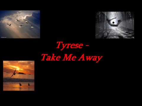 Tyrese Take Me Away Music Videos