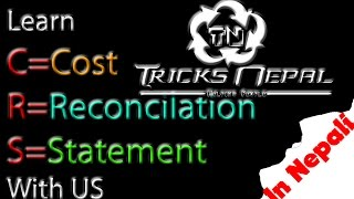 Cost Reconciliation Statement In Nepali*Must Watch*