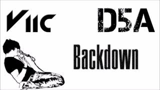 Viic & D5A ft Roomie - BackDown (Dubstep)