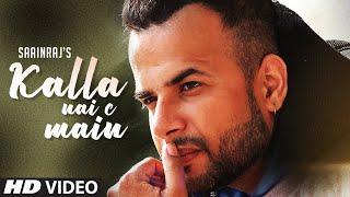 Kalla Nai Si Main: Saairaj (Full Song) Arpan Bawa | Preet Mand | Latest Punjabi Songs 2019