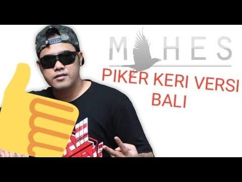 DJ Mahes Cover Piker Keri Parody Bali Utara (Tamplig Keri) Bungut Lipi Lirik Video