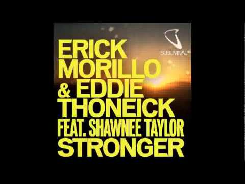 Erick Morillo&Eddie Thoneick - Stronger (feat. Shawnee Taylor)
