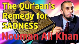 The Qur'aan's Remedy For Sadness - Ustaadh Nouman Ali Khan