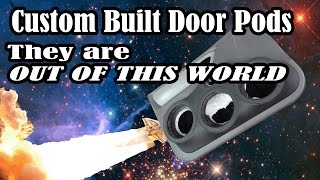 Custom Built Door Pods- OUT OF THIS WORLD!