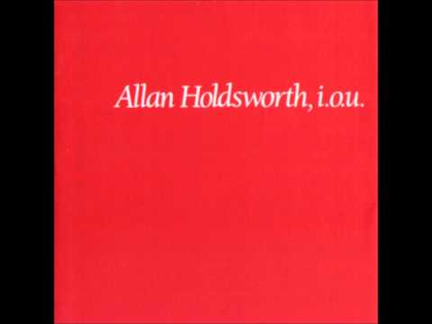 Allan Holdsworth - The Things You See (When You Haven't Got Your Gun)