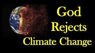 God Rejects Man-made Climate Change