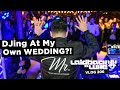 DJing At My Own Wedding?!