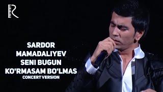 Sardor Mamadaliyev - Seni bugun ko'rmasam bo'lmas | Сардор Мамадалиев - Сени бугун курмасам булмас