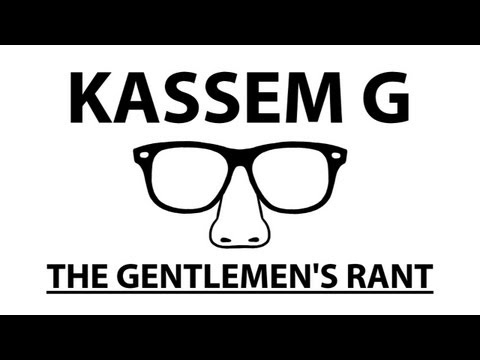 Kassem G - The Gentlemen's Rant