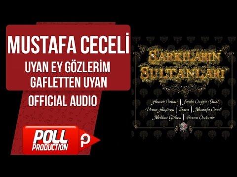Mustafa Ceceli - Uyan Ey Gözlerim Gafletten Uyan - ( Official Audio )