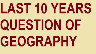 LAST 10 YEAR QUESTION OF GEOGRAPHY FROM SSC CHSL || PART I