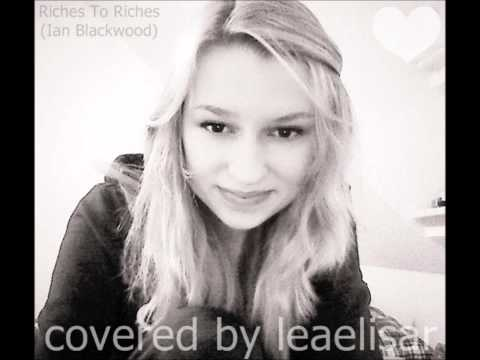 RICHES TO RICHES - IAN BLACKWOOD (covered by leaelisar)