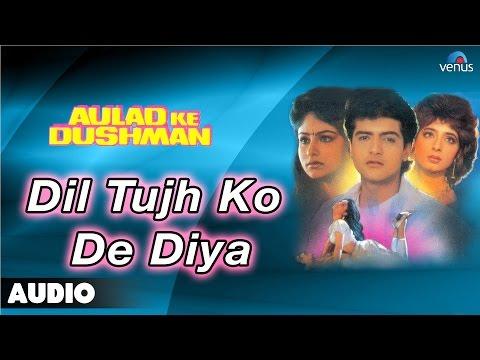 Aulad Ke Dushman : Dil Tujh Ko De Diya Full Audio Song | Ayesha...