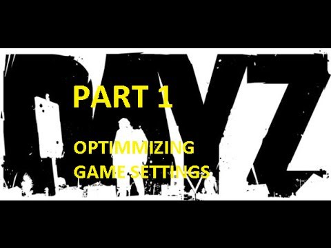 (ep.1) DayZ Stand Alone Survival Guide [optimizing your game settings]