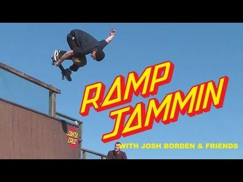 Ramp Jammin w/ Josh Borden