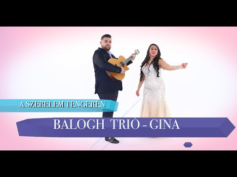 Balogh Trió -Gina - A szerelem tengerén | Official ZGStudio video |