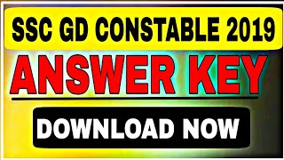 SSC GD ANSWERKEY तिथि हुईं घोषित। SSC GD CONSTABLE ANSWERKEY DATE 2019/SSC GD ANSWERKEY 2019