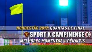 HD   Melhores Momentos + Pênaltis: Sport 3 x 1 Campinense - Nordestão 2017 (4ª de Final - Volta)