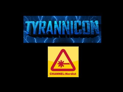 Shoutout: Tyrannicon and Nerdist Channel