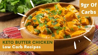 Keto Butter Chicken Low Carb Recipes. Only 9 gram of carbs!